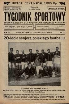 Tygodnik Sportowy : organ niezależny dla wychowania fizycznego młodzieży. 1923, nr21