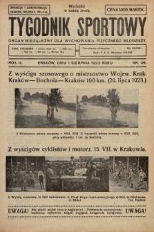 Tygodnik Sportowy : organ niezależny dla wychowania fizycznego młodzieży. 1923, nr26