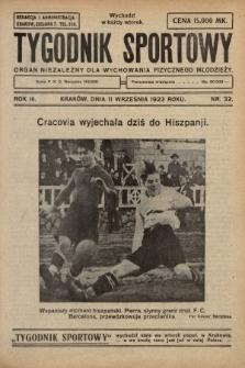 Tygodnik Sportowy : organ niezależny dla wychowania fizycznego młodzieży. 1923, nr32