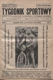 Tygodnik Sportowy : organ niezależny dla wychowania fizycznego młodzieży. 1924, nr4