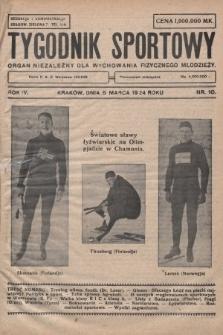 Tygodnik Sportowy : organ niezależny dla wychowania fizycznego młodzieży. 1924, nr10