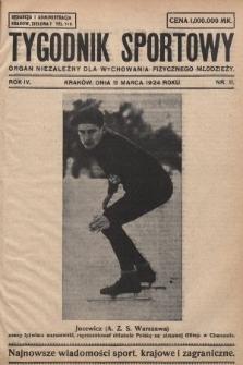 Tygodnik Sportowy : organ niezależny dla wychowania fizycznego młodzieży. 1924, nr11