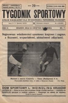 Tygodnik Sportowy : organ niezależny dla wychowania fizycznego młodzieży. 1924, nr17