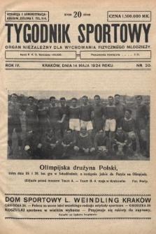 Tygodnik Sportowy : organ niezależny dla wychowania fizycznego młodzieży. 1924, nr20