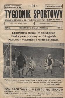 Tygodnik Sportowy : organ niezależny dla wychowania fizycznego młodzieży. 1924, nr21