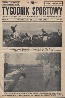 Tygodnik Sportowy : organ niezależny dla wychowania fizycznego młodzieży. 1924, nr22