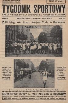 Tygodnik Sportowy : organ niezależny dla wychowania fizycznego młodzieży. 1924, nr33