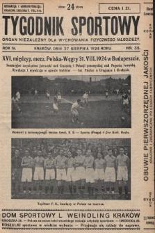 Tygodnik Sportowy : organ niezależny dla wychowania fizycznego młodzieży. 1924, nr35