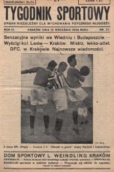 Tygodnik Sportowy : organ niezależny dla wychowania fizycznego młodzieży. 1924, nr37