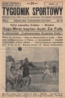 Tygodnik Sportowy : organ niezależny dla wychowania fizycznego młodzieży. 1924, nr40