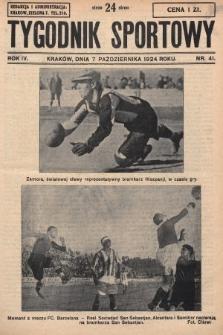 Tygodnik Sportowy : organ niezależny dla wychowania fizycznego młodzieży. 1924, nr41