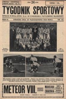 Tygodnik Sportowy : organ niezależny dla wychowania fizycznego młodzieży. 1924, nr44
