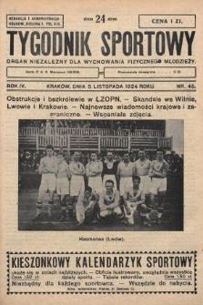 Tygodnik Sportowy : organ niezależny dla wychowania fizycznego młodzieży. 1924, nr45