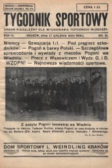 Tygodnik Sportowy : organ niezależny dla wychowania fizycznego młodzieży. 1924, nr51