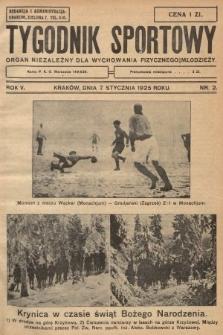 Tygodnik Sportowy : organ niezależny dla wychowania fizycznego młodzieży. 1925, nr2
