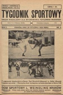 Tygodnik Sportowy : organ niezależny dla wychowania fizycznego młodzieży. 1925, nr4