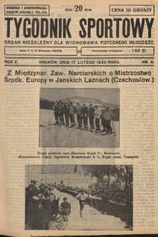 Tygodnik Sportowy : organ niezależny dla wychowania fizycznego młodzieży. 1925, nr8