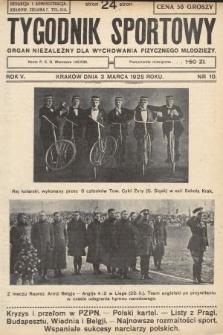 Tygodnik Sportowy : organ niezależny dla wychowania fizycznego młodzieży. 1925, nr10