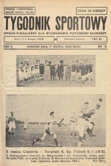Tygodnik Sportowy : organ niezależny dla wychowania fizycznego młodzieży. 1925, nr12