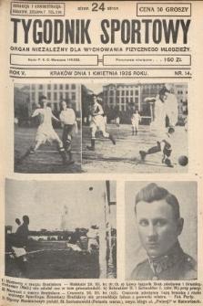 Tygodnik Sportowy : organ niezależny dla wychowania fizycznego młodzieży. 1925, nr14