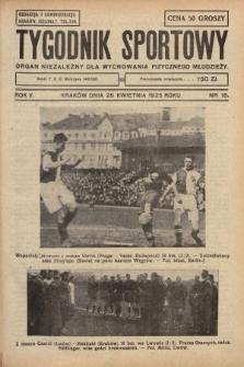 Tygodnik Sportowy : organ niezależny dla wychowania fizycznego młodzieży. 1925, nr18