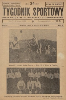 Tygodnik Sportowy : organ niezależny dla wychowania fizycznego młodzieży. 1925, nr21