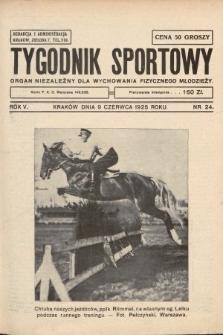 Tygodnik Sportowy : organ niezależny dla wychowania fizycznego młodzieży. 1925, nr24