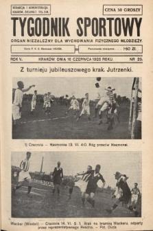 Tygodnik Sportowy : organ niezależny dla wychowania fizycznego młodzieży. 1925, nr25