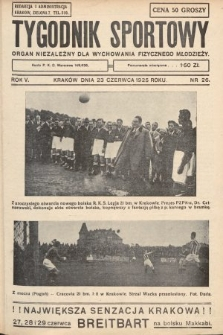 Tygodnik Sportowy : organ niezależny dla wychowania fizycznego młodzieży. 1925, nr26