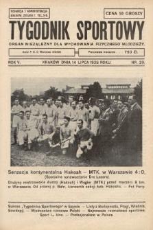 Tygodnik Sportowy : organ niezależny dla wychowania fizycznego młodzieży. 1925, nr29