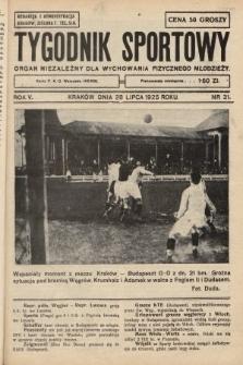 Tygodnik Sportowy : organ niezależny dla wychowania fizycznego młodzieży. 1925, nr31