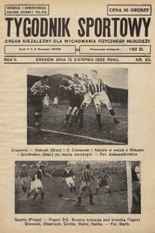 Tygodnik Sportowy : organ niezależny dla wychowania fizycznego młodzieży. 1925, nr33