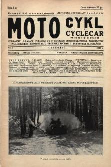 Motocykl i Cyclecar : oficjalny organ Polskiego Związku Motocyklowego, poświęcony zagadnieniom motoryzacji, techniki, sportu i turystyki motorowej. 1939, nr6