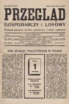 Przegląd Gospodarczy i Losowy : miesięcznik poświecony sprawom gospodarczym, losowym i giełdowym. 1934, nr4