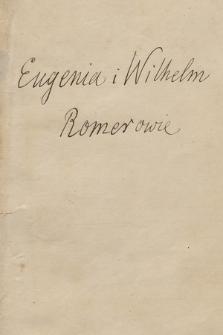 Listy Eugenii z Dzieduszyckich Romerowej i Wilhelma Romera z lat 1848-1892