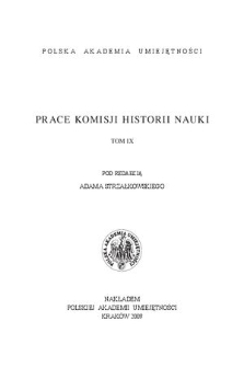 Prace Komisji Historii Nauki. T. 9, 2009