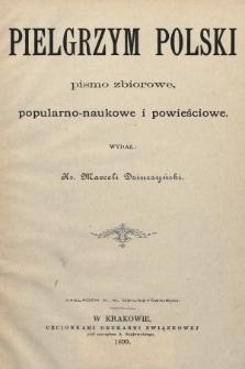 Pielgrzym Polski : pismo zbiorowe, popularno-naukowe i powieściowe. 1899, spis rzeczy