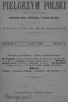 Pielgrzym Polski : pismo miesięczne poświęcone nauce, beletrystyce i sprawom bieżącym. 1899, z.1