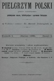 Pielgrzym Polski : pismo miesięczne poświęcone nauce, beletrystyce i sprawom bieżącym. 1899, z.2