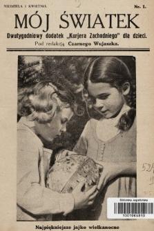 """Mój Światek : dwutygodniowy dodatek """"Kurjera Zachodniego"""" dla dzieci. 1934, nr1"""