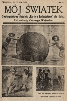 """Mój Światek : dwutygodniowy dodatek """"Kurjera Zachodniego"""" dla dzieci. 1934, nr8"""