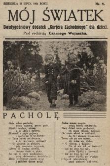 """Mój Światek : dwutygodniowy dodatek """"Kurjera Zachodniego"""" dla dzieci. 1934, nr9"""