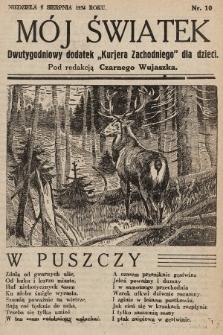 """Mój Światek : dwutygodniowy dodatek """"Kurjera Zachodniego"""" dla dzieci. 1934, nr10"""