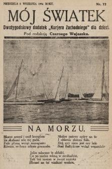 """Mój Światek : dwutygodniowy dodatek """"Kurjera Zachodniego"""" dla dzieci. 1934, nr12"""