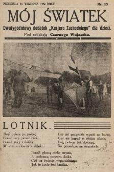 """Mój Światek : dwutygodniowy dodatek """"Kurjera Zachodniego"""" dla dzieci. 1934, nr13"""
