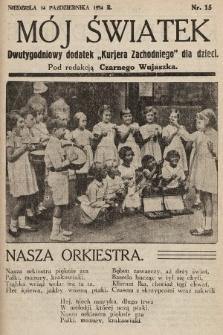 """Mój Światek : dwutygodniowy dodatek """"Kurjera Zachodniego"""" dla dzieci. 1934, nr15"""