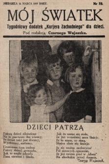 """Mój Światek : tygodniowy dodatek """"Kurjera Zachodniego"""" dla dzieci. 1935, nr32"""