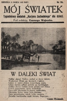 """Mój Światek : tygodniowy dodatek """"Kurjera Zachodniego"""" dla dzieci. 1935, nr33"""