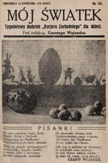 """Mój Światek : tygodniowy dodatek """"Kurjera Zachodniego"""" dla dzieci. 1935, nr35"""