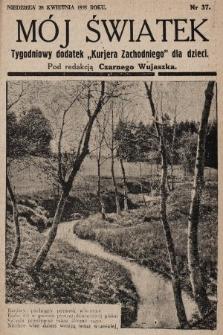 """Mój Światek : tygodniowy dodatek """"Kurjera Zachodniego"""" dla dzieci. 1935, nr37"""